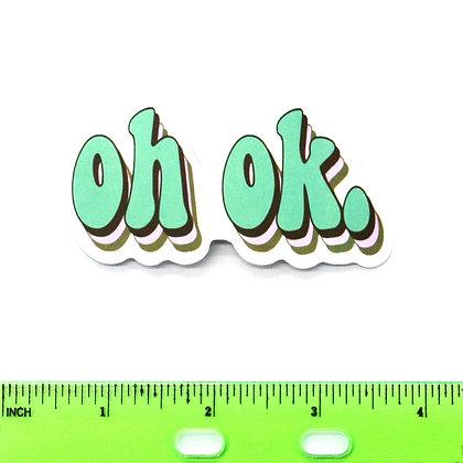 Green Oh Ok Vinyl Sticker