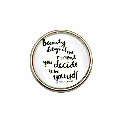 Beauty Begins When You Decide To Be Yourself