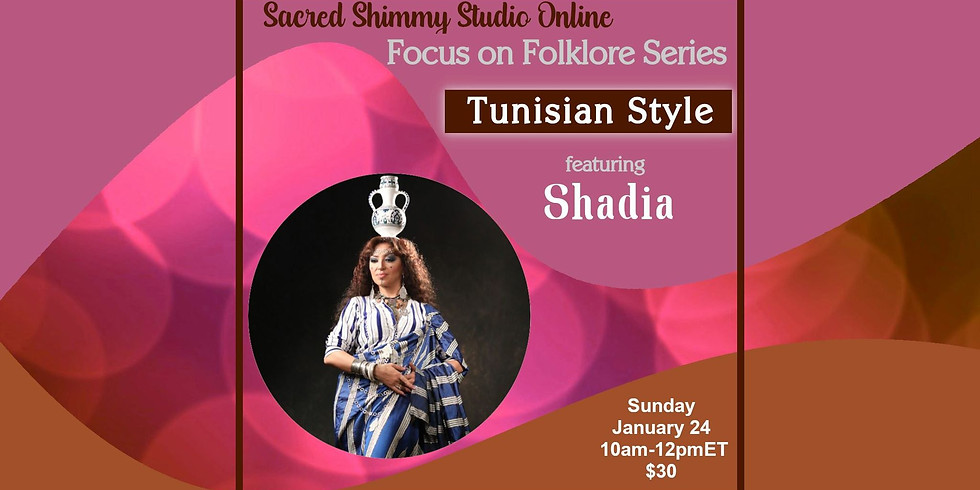 Focus on Folklore: Tunisian Style with Shadia