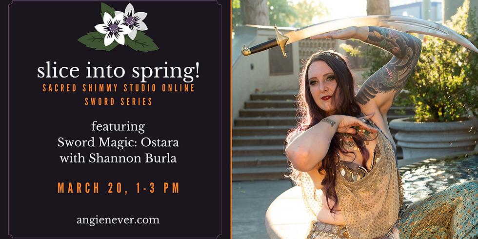Slice Into Spring: Equinox Sword with Shannon Burla
