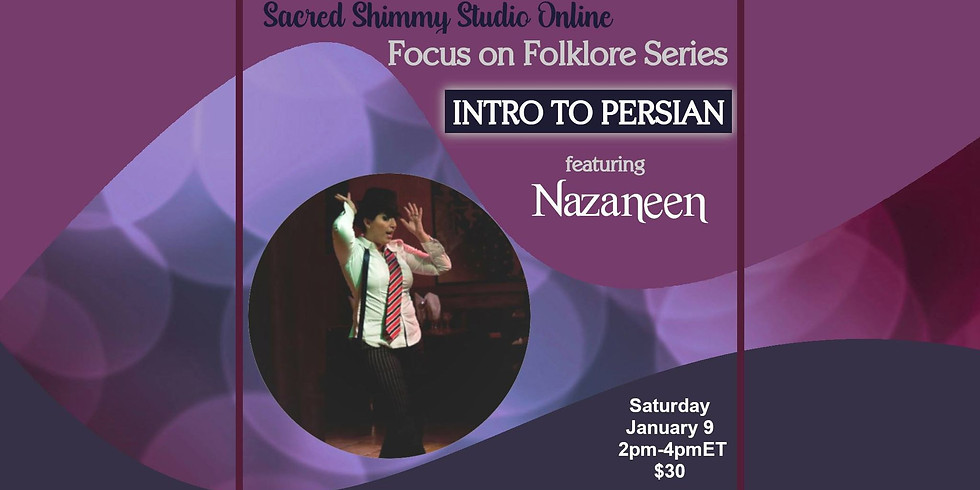 Focus on Folklore: Intro to Persian Dance with Nazaneen