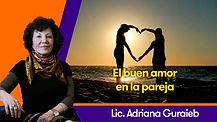 El buen amor en la pareja - Lic. Adriana Guraieb