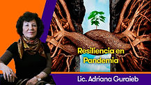 Resiliencia en Pandemia - Lic. Adriana Guraieb