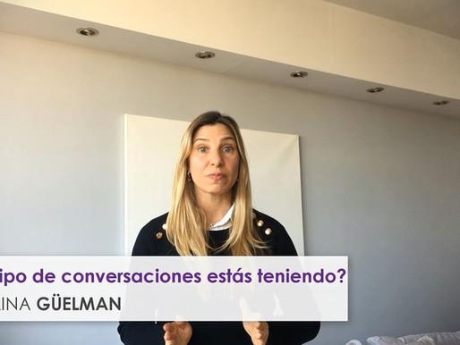¿Qué tipo de conversaciones estás teniendo?