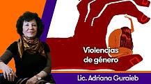 Violencias de género - Lic. Adriana Guraieb