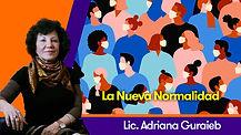 La nueva normalidad - Lic. Adriana Guraieb