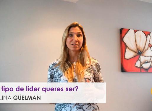 """¿Qué tipo de líder querés ser?"" - Lic. Carolina Güelman"