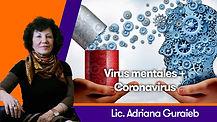 Virus mentales + Coronavirus - Lic. Adriana Guraieb
