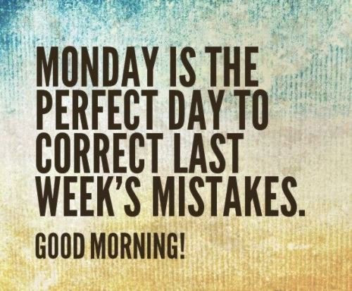 Monday is the Perfect Day to...