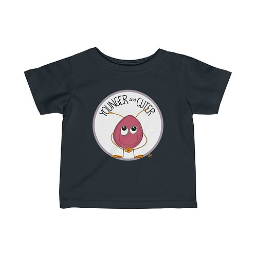 Younger and Cuter Infant Tee