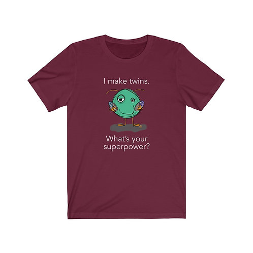 I Make Twins T-Shirt