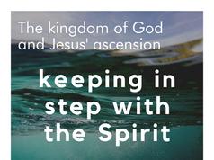 Kingdom of God and Jesus' ascension.