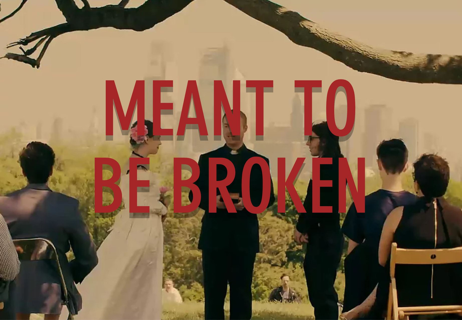 Meant To Be Broken.JPG