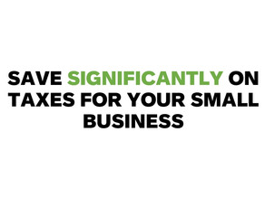 Save Significantly on Business Taxes