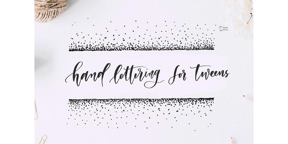 Hand lettering for Tweens