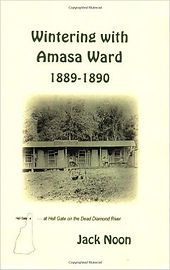 Wintering with Amasa Ward by Jack Noon