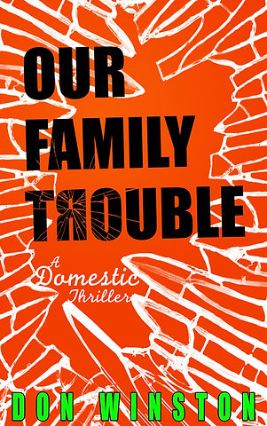"""""""Our Family Trouble: A Domestic Thriller"""""""