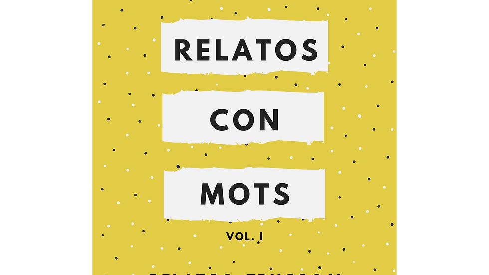 Relatos con Mots (vol. I)