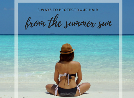 3 Ways to protect your hair from the summer sun.