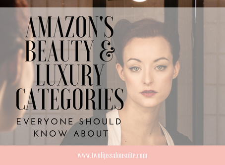 Amazon's Luxury & Professional Beauty Categories you need to know about