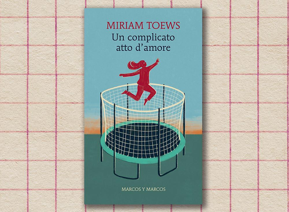 Miriam Toews- un complicato atto d'amore