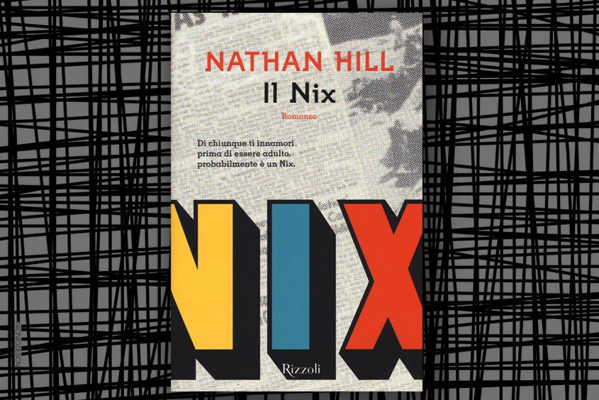 Nathen Hill- Il Nix- Rizzoli