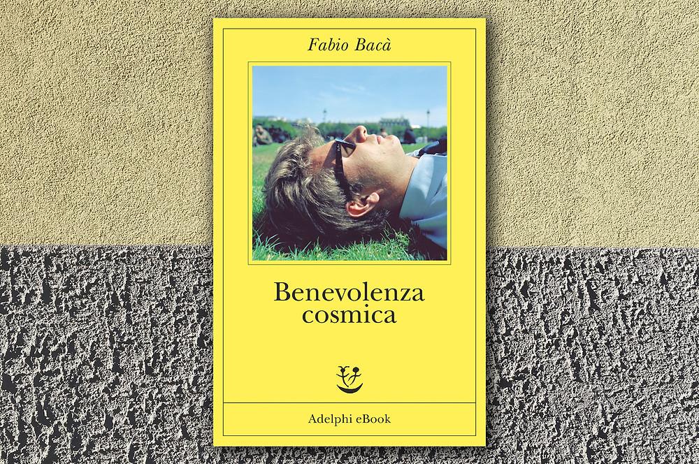 benevolenza-cosmica-fabio-bacà-adelphi-libro