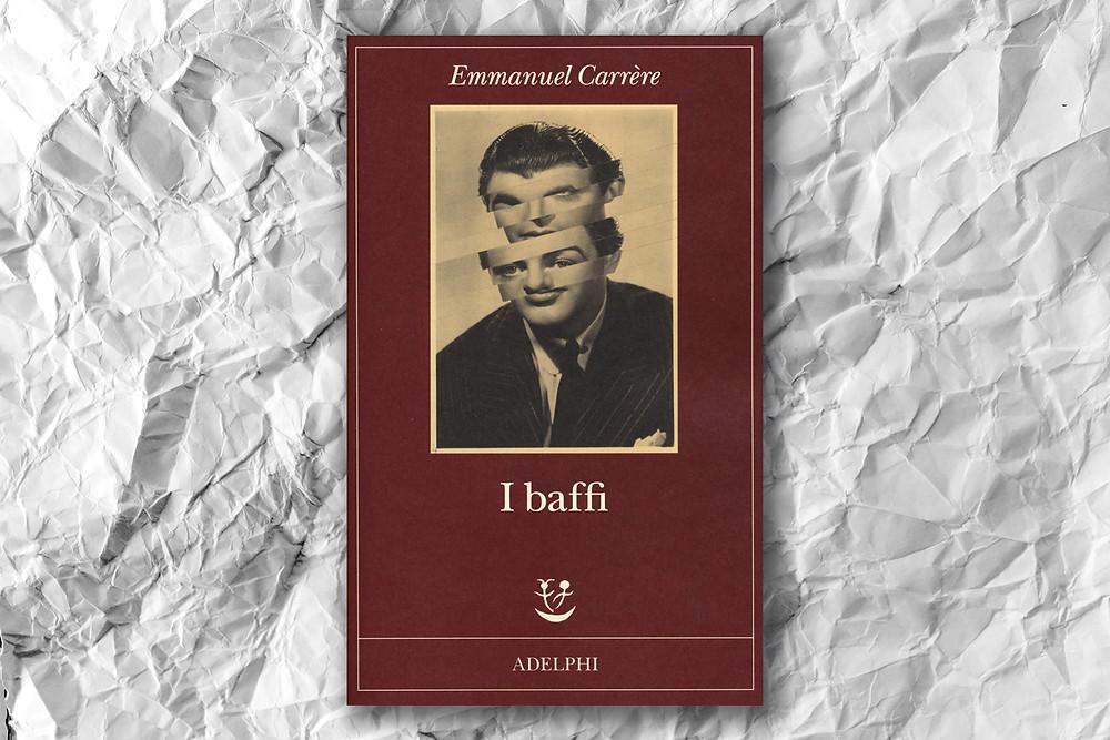 i-baffi-emmanuel-carrere-cover-book