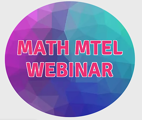 MATH MTEL 03 & 53 WEBINAR - JULY 10-12TH