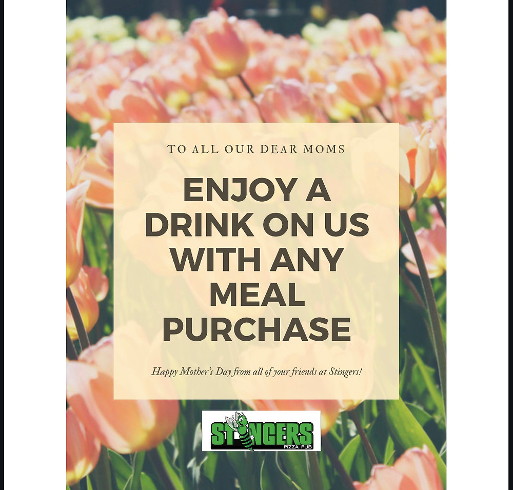 Free Drink for mom with a meal purchase at Stingers Pizza Pub
