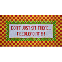 JP Needlepoint Don't Just Sit There...Q042