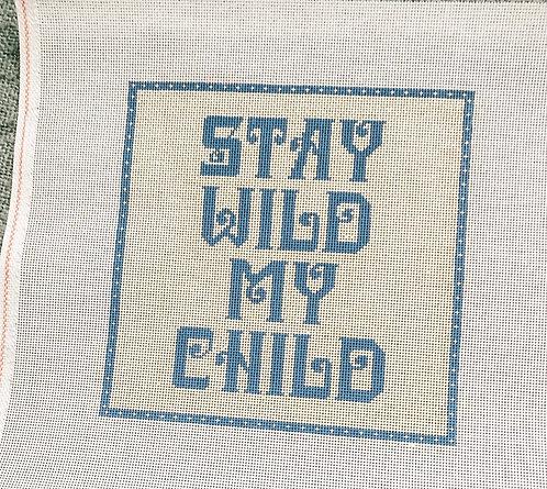 Pewter & Pine Stay Wild My Child