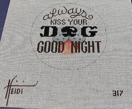 Heidi 317 Always Kiss Your Dog Good Night