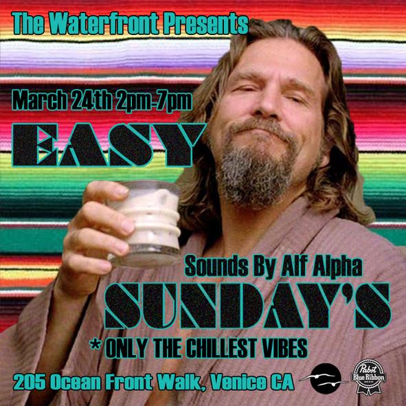 The Waterfront Venice Beach presents Easy Sundays with Alf Alpha