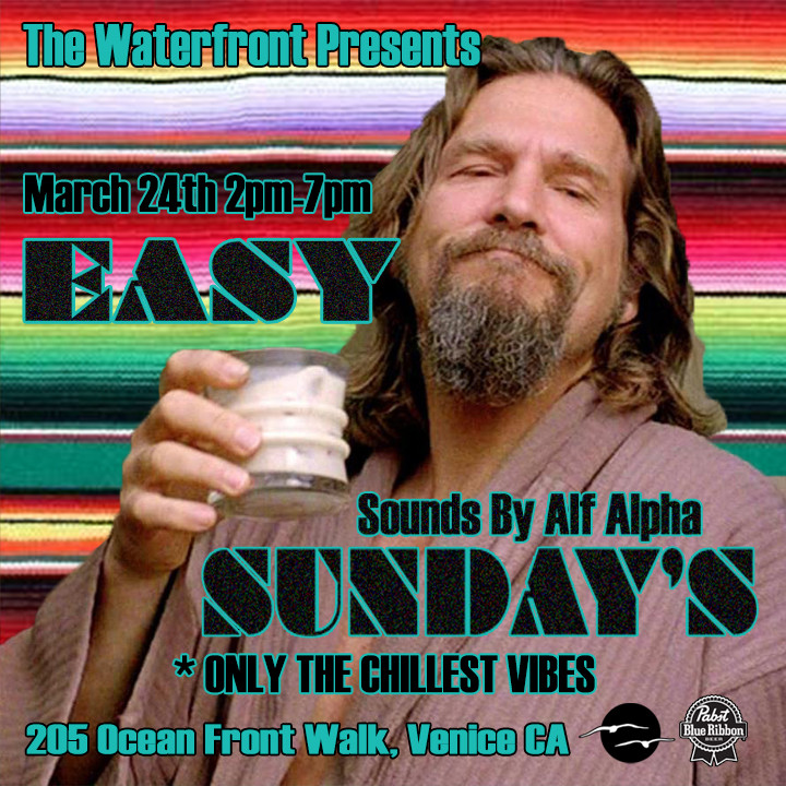 Easy Sundays with DJ Alf Alpha at The Waterfront Venice Beach
