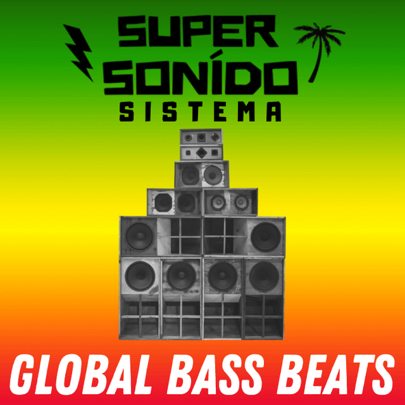 Global Bass Beats Mixtape with Alf Alpha & Super Super Sonido Sistema