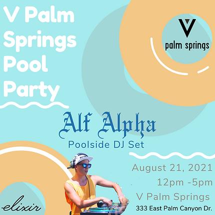 DJ Alf Alpha V Palm Springs Pool Party Summer 2021 .png