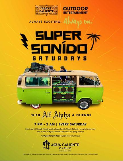 Super Sonido Saturdays with Alf Alpha & Friends at Agua Caliente Casino Coachella Valley .