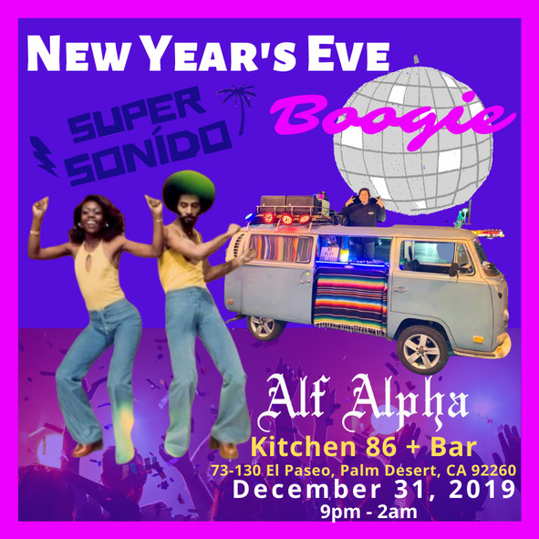 New Year's Eve with DJ Alf Alpha & Super Sonido 2020 🥂