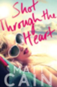 Shot Through the Heart Novel, book, Matt Cain Writer