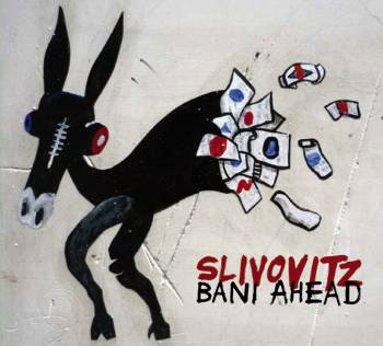 slivovitz_bani_ahead.jpg