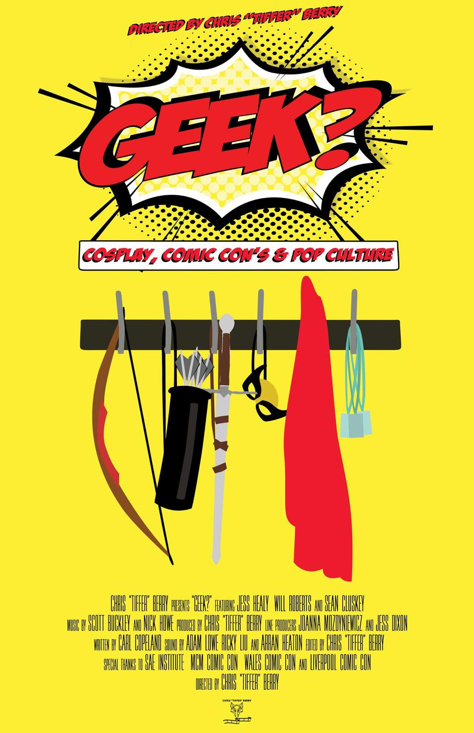 Geek? Cosplay, Comic Cons & Pop Culture