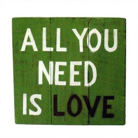 All You Need is Love Wooden Canvas'