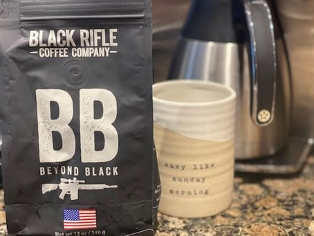 My new favorite java arrived on my doorstep today. Now I'm obsessed with Black Rifle Coffee Company.