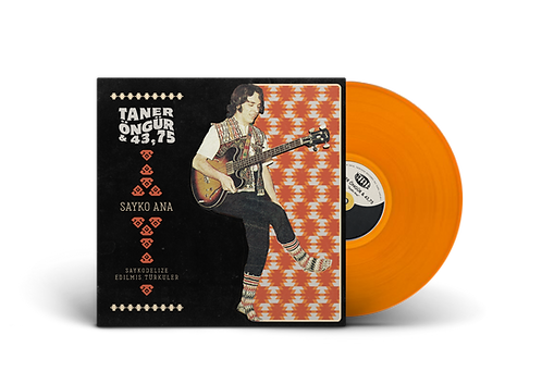 "TANER ÖNGÜR & 43,75 ""Sayko Ana"" 12"" Orange LP"