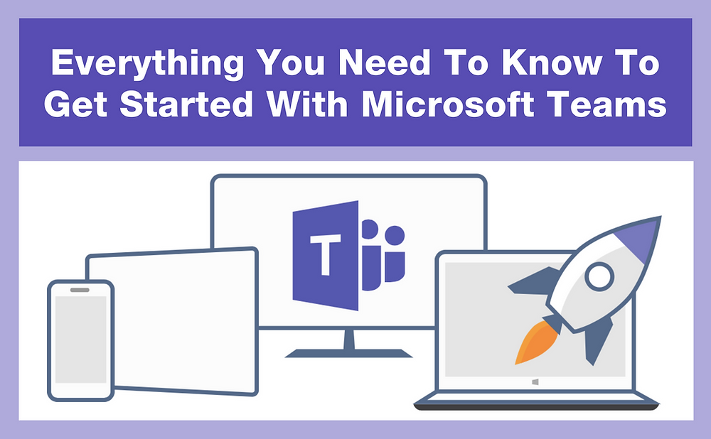 Blog Image - Everything You Need To Know About Microsoft Teams