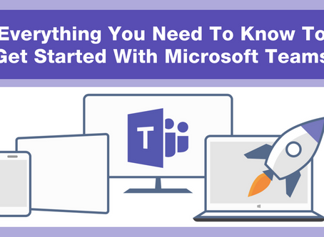 Everything You Need To Know To Get Started With Microsoft Teams