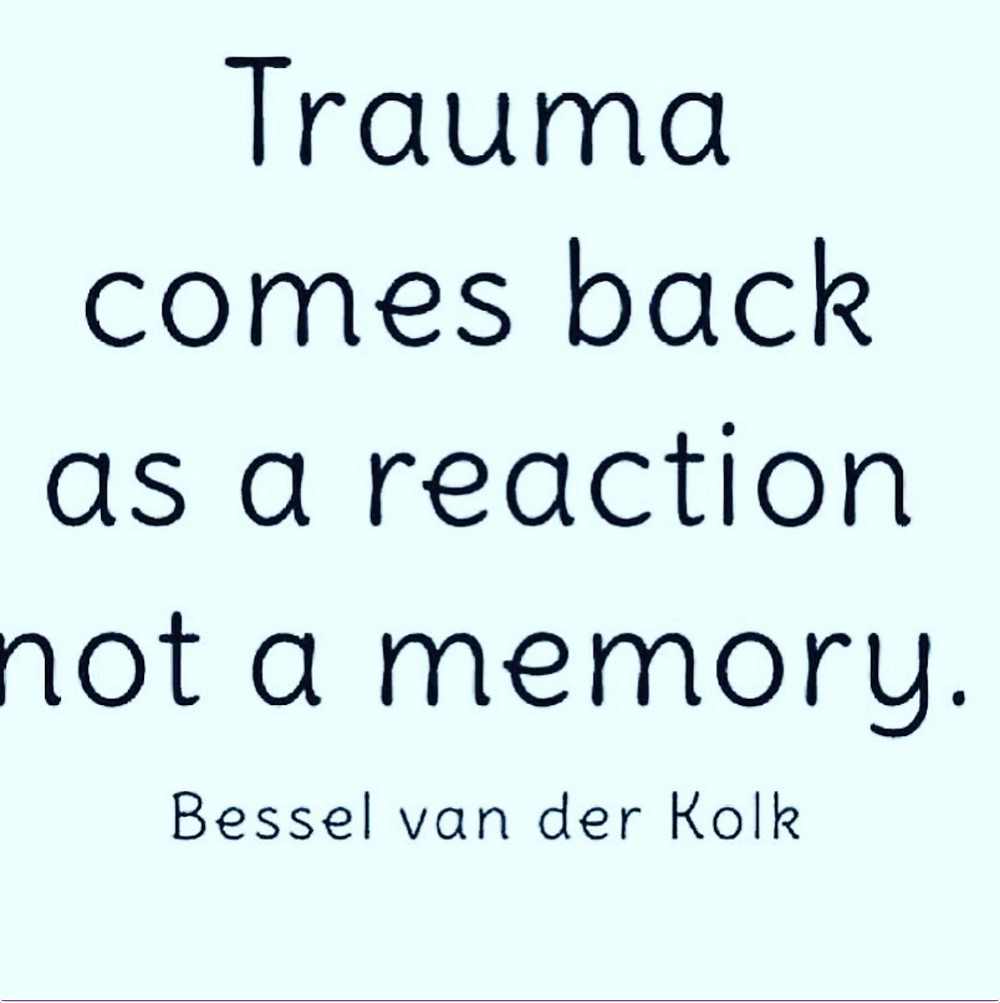 """Dr. Bessel van der Kolk's quote: """"Trauma comes back as a reaction, not a memory."""" post on Louise Wonders Play Therapy Instagram Profile"""