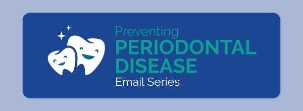 PreventingPeriodontalDiseaseEmailSeries_