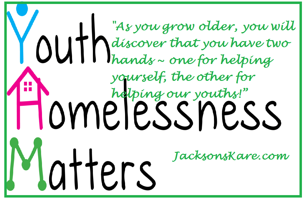 Jacksons Kares about our youths being homeless
